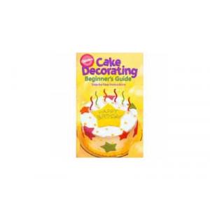 Wilton Cake Decorating, Beginners Guide