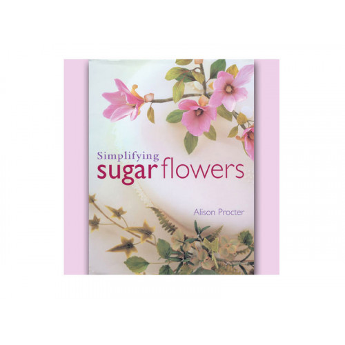 Alison Procter Simplifying Sugar Flowers