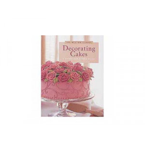 Wilton Decorating Cakes: A Reference & Idea Book